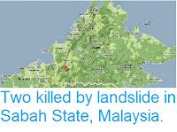 http://sciencythoughts.blogspot.co.uk/2014/06/two-killed-by-landslide-in-sabah-state.html