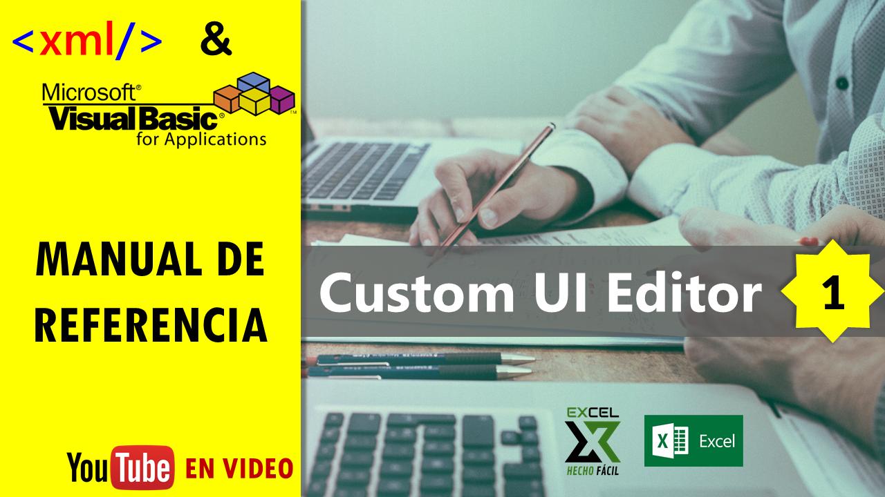 Excel Hecho Fácil .com: Aplicación Custom UI Editor - XML y VBA