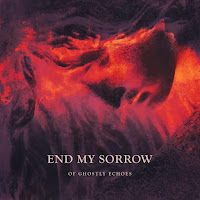 "End My Sorrow - ""Of Ghostly Echoes"""