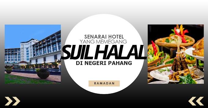 Senarai Hotel Yang Memegang Sijil Halal Malaysia di Negeri Pahang