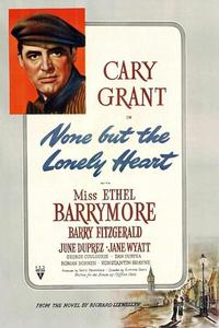 Watch None But the Lonely Heart Online Free in HD