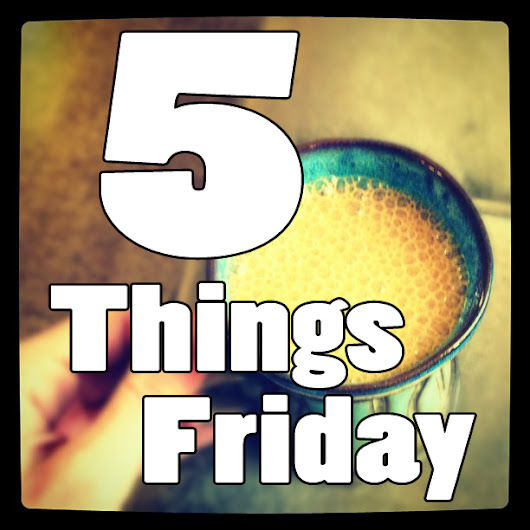 5 Things: My Mind is on Food