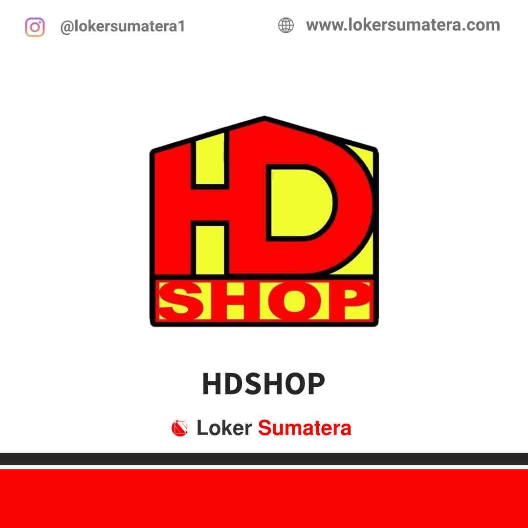 Lowongan Kerja Bukittinggi, HDSHOP Juni 2021