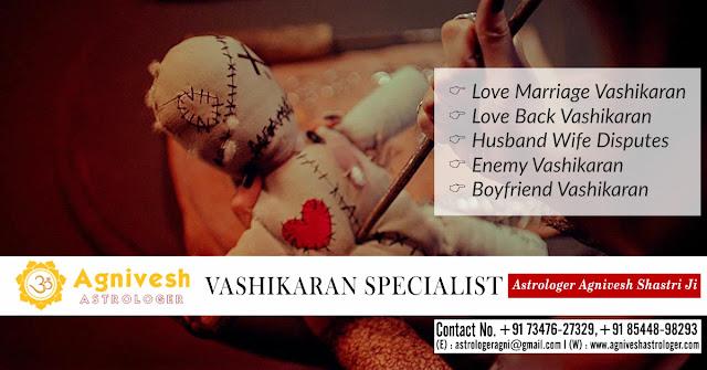 Vashikaran to Get Ex Girlfriend Back - Astrologer Agnivesh