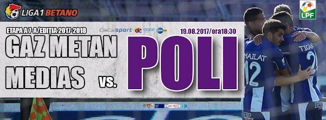 Liga 1, etapa 7. Gaz Metan Mediaș – Poli Timișoara (ora 18.30, Digi, Dolce, Look TV). Timisoara vrea victorie la Medias