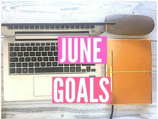 JUNE GOALS!
