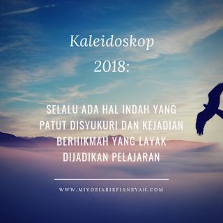 Kaleidoskop 2018: Selalu Ada Hal Indah yang Patut Disyukuri dan Kejadian Berhikmah yang Layak Dijadikan Pelajaran