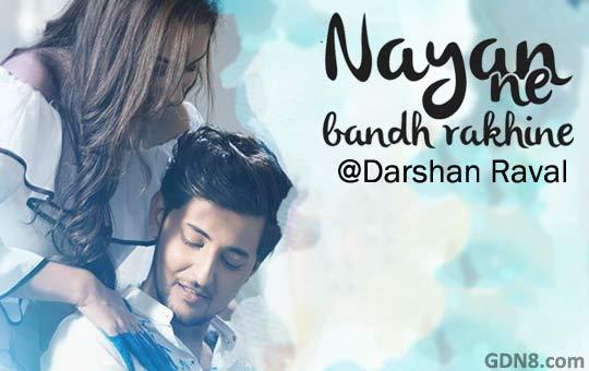 Nayan Ne Bandh Rakhine by Darshan Raval