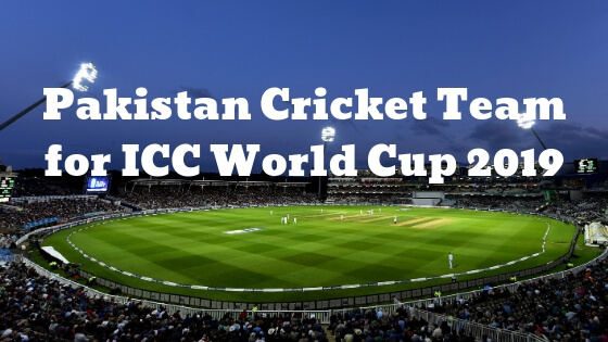 Pakistan Cricket Team for ICC World Cup 2019 hindi me