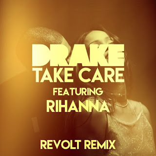 Drake ft. Rihanna - Take Care (Revolt Remix)
