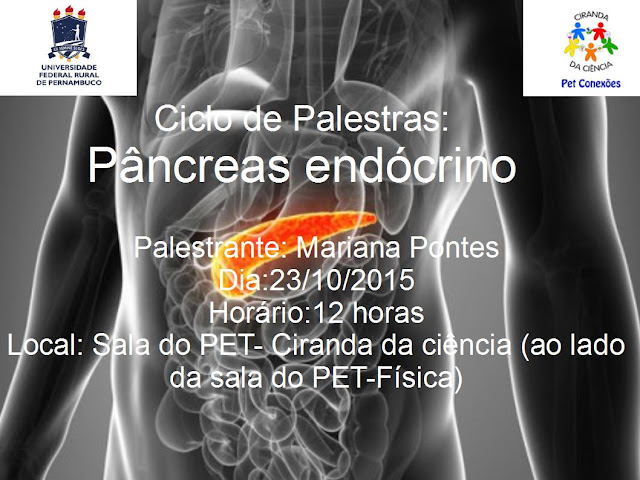 "Na próxima sexta-feira (23/10/2015) às 12 horas o PET- Ciranda da ciência dará continuidade ao seu ciclo de palestras, desta vez com a temática ""Pâncreas endócrino"". Local: Sala do PET-Ciranda da ciência( ao lado da sala do PET- Física).Participem!!"
