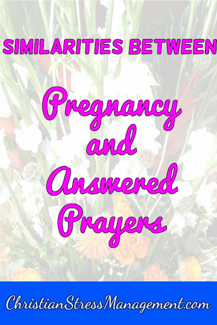 Similarities between Pregnancy and Answered Prayers
