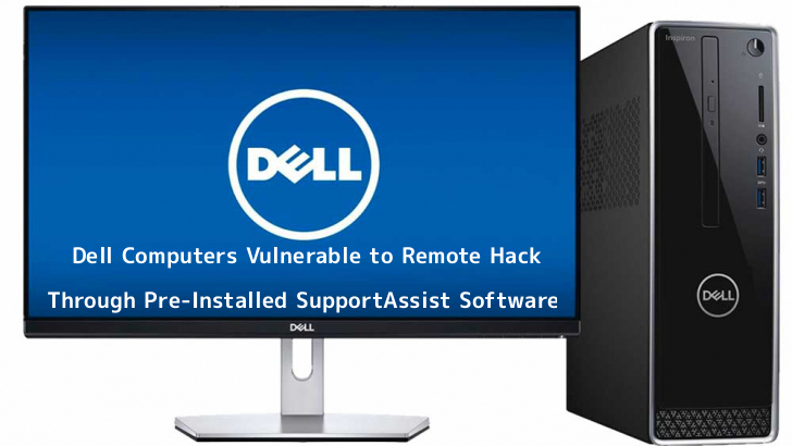 Most of the Dell Computers Vulnerable to Remote Hack Through Pre-Installed SupportAssist Software