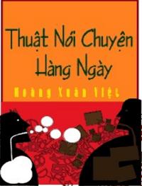 Thuật Nói Chuyện Hàng Ngày - Hoàng Xuân Việt