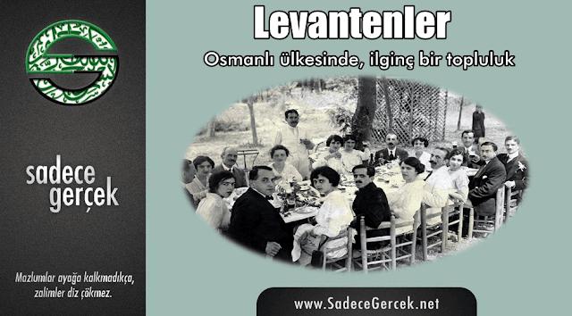 Levantenler: Osmanlı ülkesinde, ilginç bir topluluk