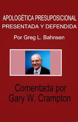 Greg L. Bahnsen-Apologética Presuposicional-