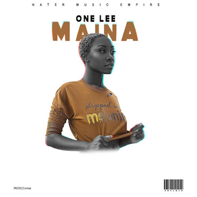 AUDIO | ONE LEE - MAINA || Mp3 Download