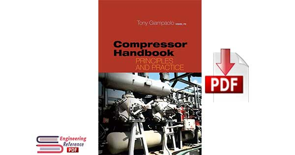 Compressor Handbook: Principles and Practice 1st Edition by Tony Giampaolo