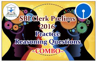 """SBI Clerk Prelims 2016- Practice Reasoning Questions """"COMBO"""""""