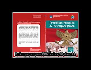 Buku PKN Kurikulum 2013 SMA Kelas 10 dan 11 Sebagai Pegangan Guru dan Siswa Edisi terbaru