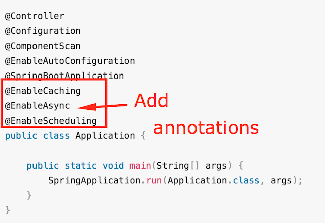 Add annotations to your Application.Java class for caching, async and scheduling