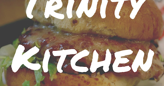 Trinity Kitchen - The Latest Street Food Offerings!