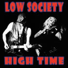 Low Society: High Time