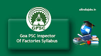 Goa PSC Inspector Of Factories Syllabus