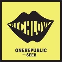 OneRepublic-seeb-rich-love