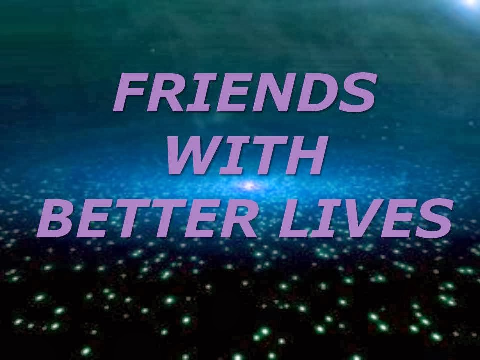 Friends With Better Lifes
