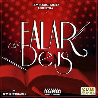 Sem Regras Family - Falar Com Deus (Prod HQM) (2019) Download