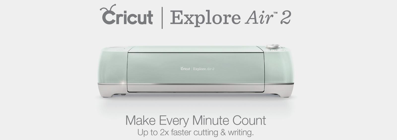 Get a Cricut Explore Air 2