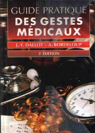 Guide pratique des gestes médicaux Livre d'Alain Bordeloup et Jean-Yves Dallot
