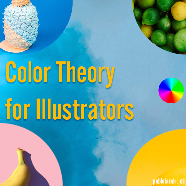 Color Theory for Illustrators, Color Paletters, Color Theory, Digital Painting