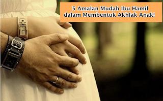 5 amalan ibu hamil dalam membentuk akhlak anak dari alam rahim