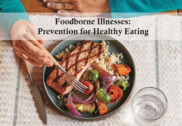 Foodborne Illnesses: Prevention for Healthy Eating
