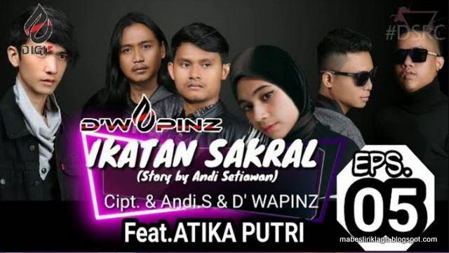 Lirik Ikatan Sakral D'Wapinz ft Atika Putri