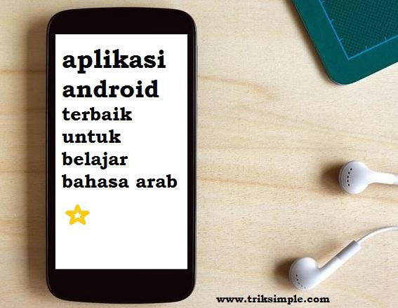 aplikasi android terbaik, belajar bahasa arab, aplikasi belajar