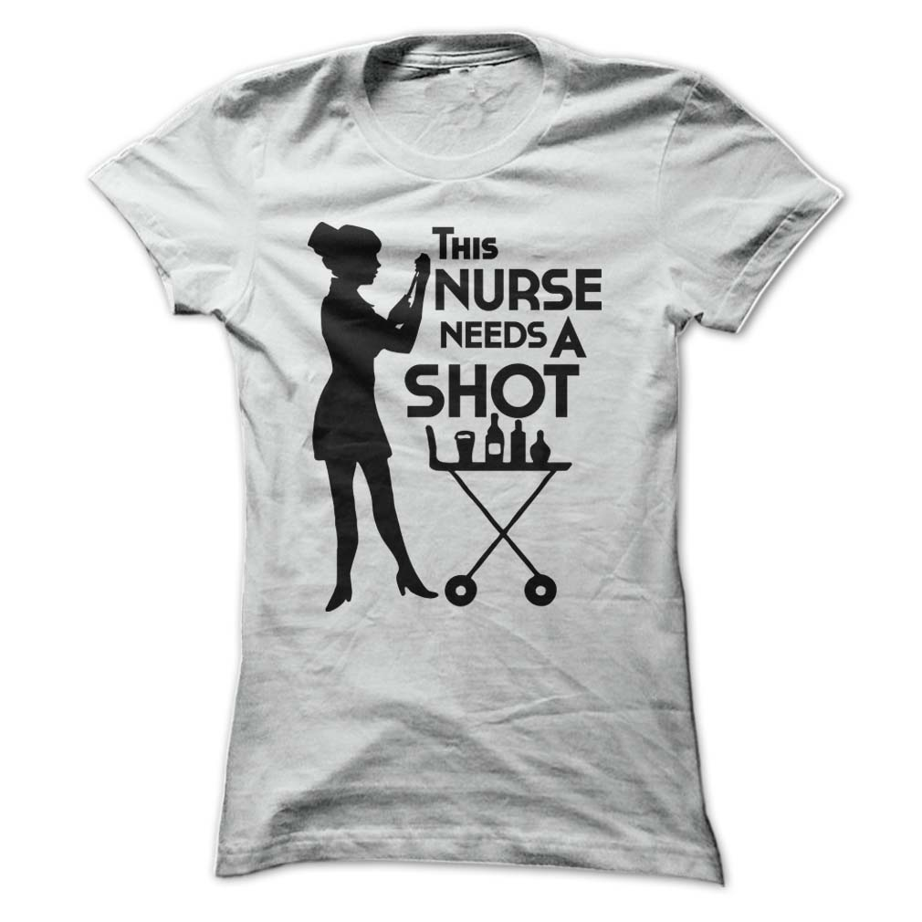 This nurse needs a shot t shirt hoodie all sizes funny for I am a nurse t shirt