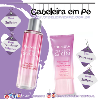 Tônico (Sem Silicones, Sem Petrolatos e Sem Sulfatos) e Gel Creme Facial Renew Perfect Skin (Sem Petrolatos e Sem Sulfatos)