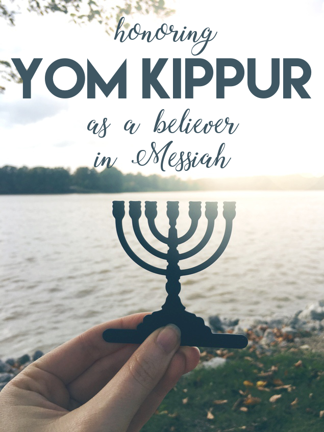 What it looks like to honor Yom Kippur as a believer in the Messiah | Land of Honey