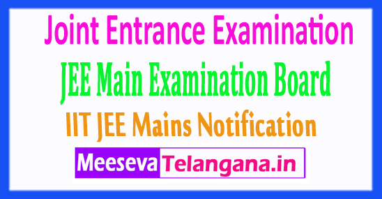 Joint Entrance Examination JEE Main 2018 Application Form Notification Exam Dates Fee Last Date Admit Card
