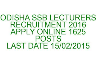ODISHA SSB LECTURERS RECRUITMENT 2016 APPLY ONLINE 1625 POSTS LAST DATE 15/02/2015