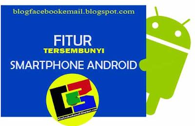 Fitur tersembunyi smartphone android