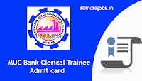 MUC Bank Clerical Trainee Admit Card