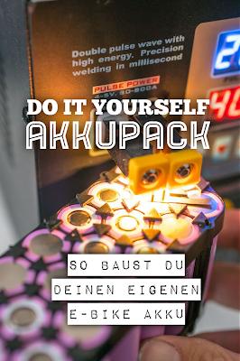 E-Bike Akku bauen Anleitung E-Bike Akku selbst bauen – Dein DIY Li-Ion Power-Akku aus 18650 Zellen  Akku löten  Akku-schweißen  DIY-Akku-Pack 22