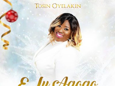 GOSPEL MP3: Tosin Oyelakin - E Lu Agogo (Jingle Bells) | @tosinoyelakin