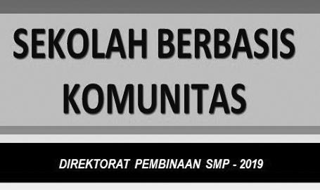 SEKOLAH BERBASIS KOMUNITAS DIREKTORAT PEMBINAAN SMP - 2019