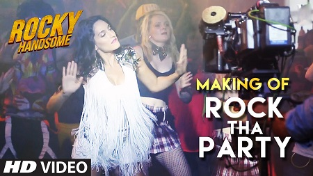ROCK THA PARTY Making Video 2016 ROCKY HANDSOME John Abraham and Shruti Haasan with Nora Fatehi