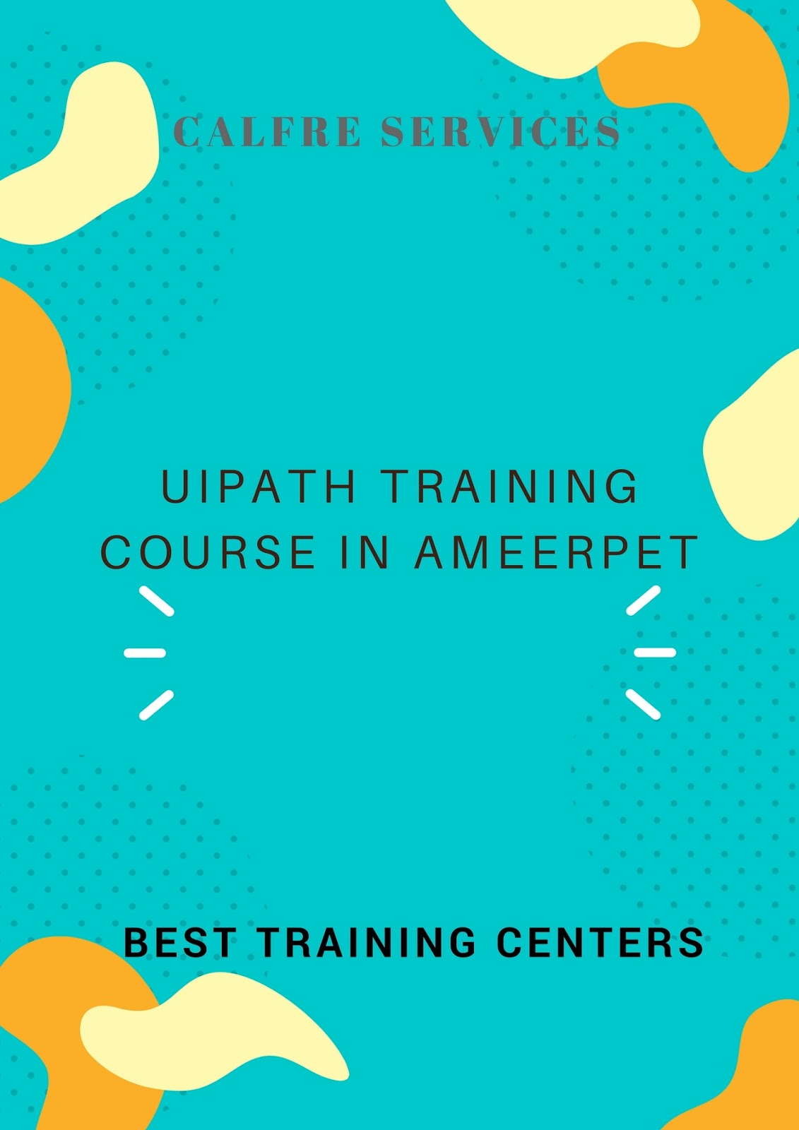 BEST TRAINING INSTITUTES FOR UI-PATH TRAINING COURSE IN AMEERPET